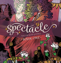 Review: Spectacle Vol. 1 by Megan Rose Gedris (Graphic Novel)